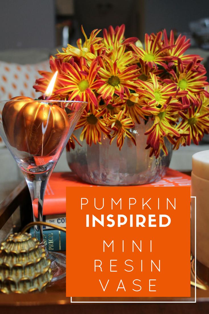 pumpkin inspired resin mini vase | whitney j decor | pumpkin diy | diy pumpkin | resin pumpkin diy | resin crafts | diy resin projects | resin vase | pumpkin vase