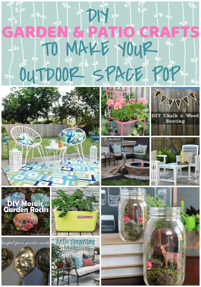 20 DIY Garden and Patio Crafts to Make Your Outdoor Space POP
