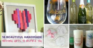 16 Beautiful Handmade Wedding Gifts to Inspire You