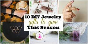 10 DIY Jewelry Gifts to Give This Season