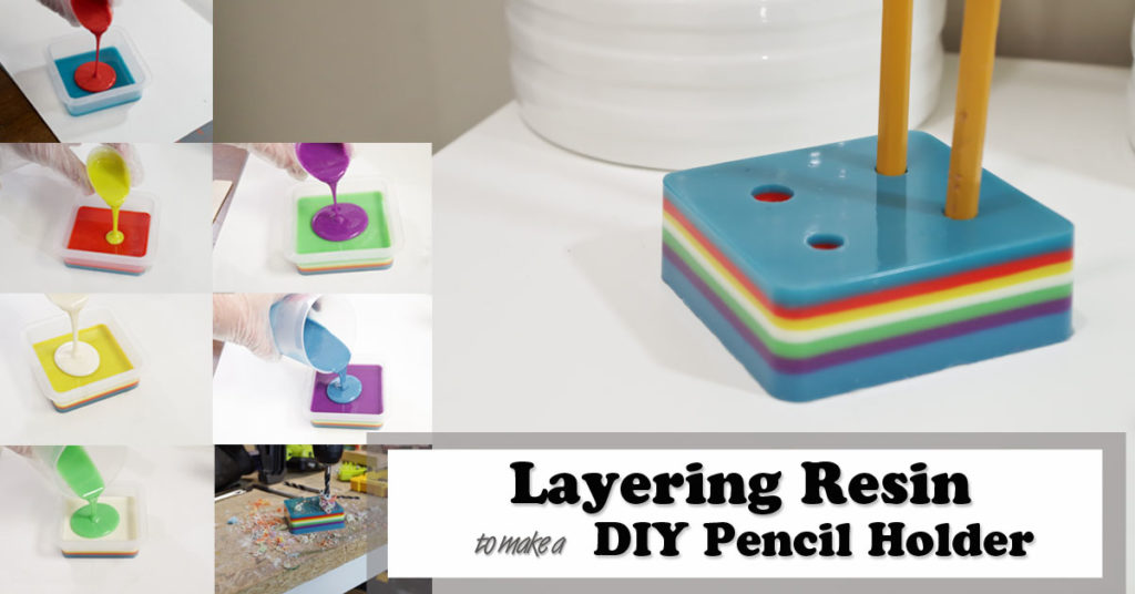 Layering Resin - DIY Pencil Holder- social media