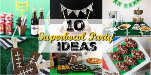 10 Super Bowl Party Ideas
