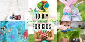 10 Spring Break Crafts For Kids