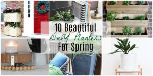 10 Beautiful DIY Planters For Spring
