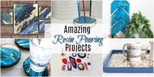 Amazing Resin Pouring Projects