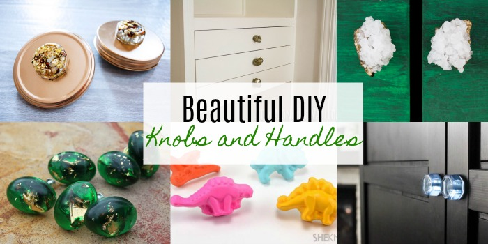 Beautiful DIY Knobs and Handles
