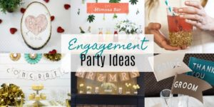 DIY Engagement Party Ideas
