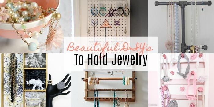 Beautiful DIY's To Hold Jewelry