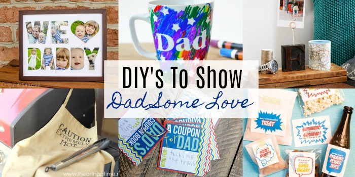 DIY's To Show Dad Some Love