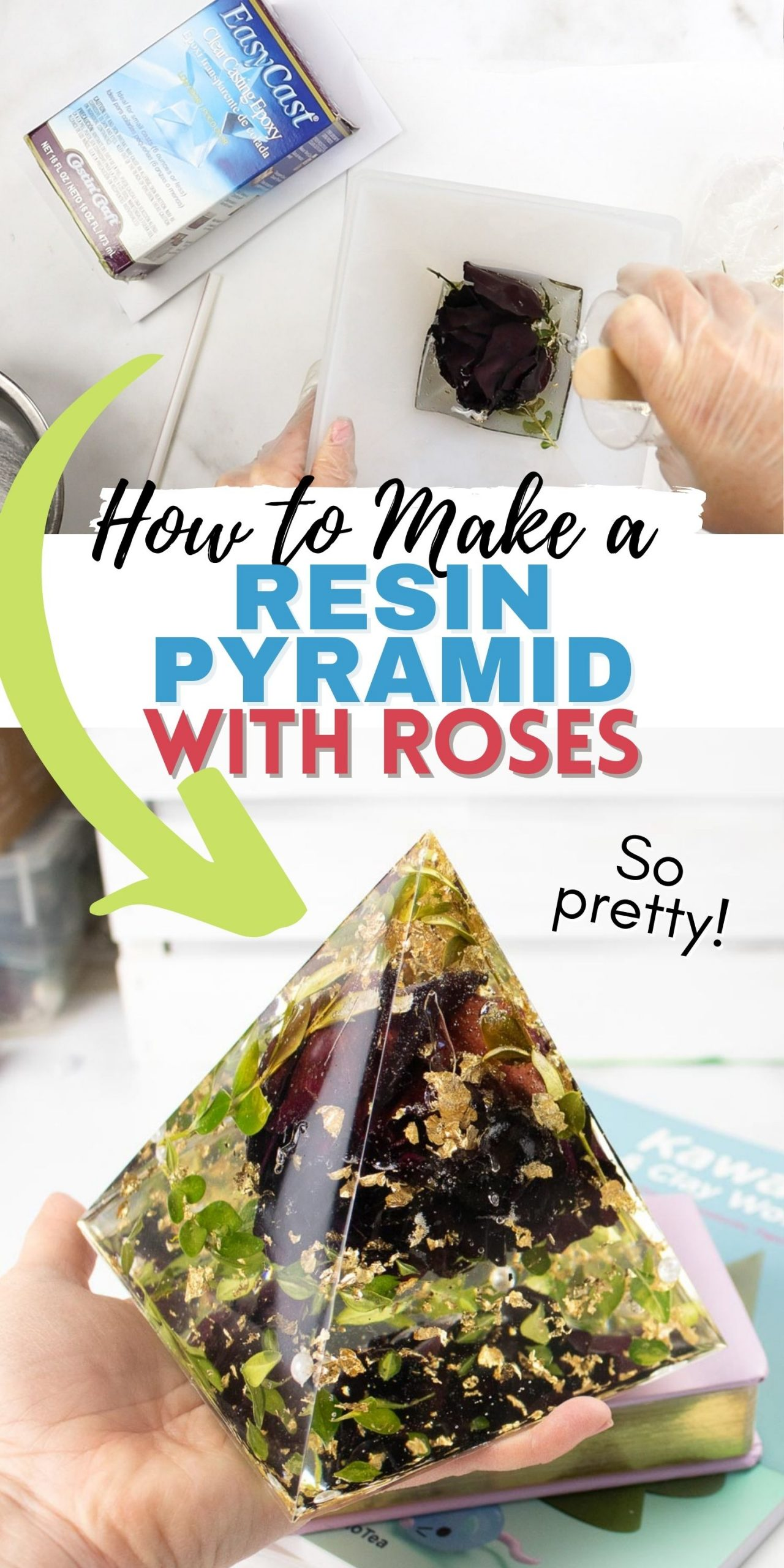 """Collage of images including pouring of resin in a pyramid mold and the completed resin pyramid on a stack of books. The text overlay reads """"How to make a resin pyramid with roses""""."""